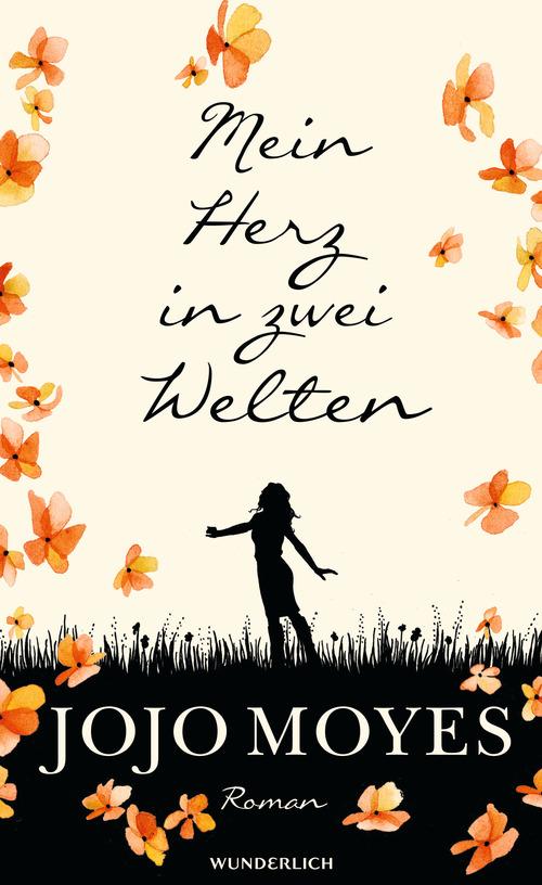 Mein Herz in zwei Welten - Jojo Moyers, Wunderlich Verlag