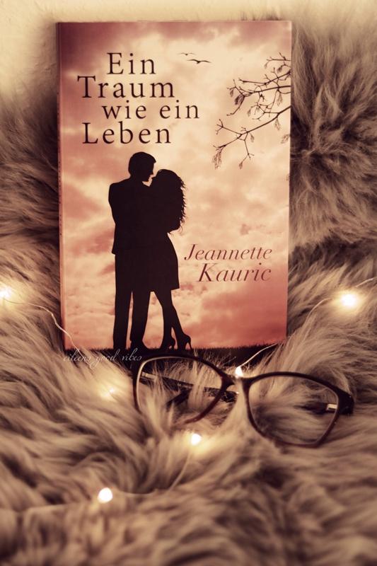 Ein Traum wie ein Leben – Jeannette Kauric