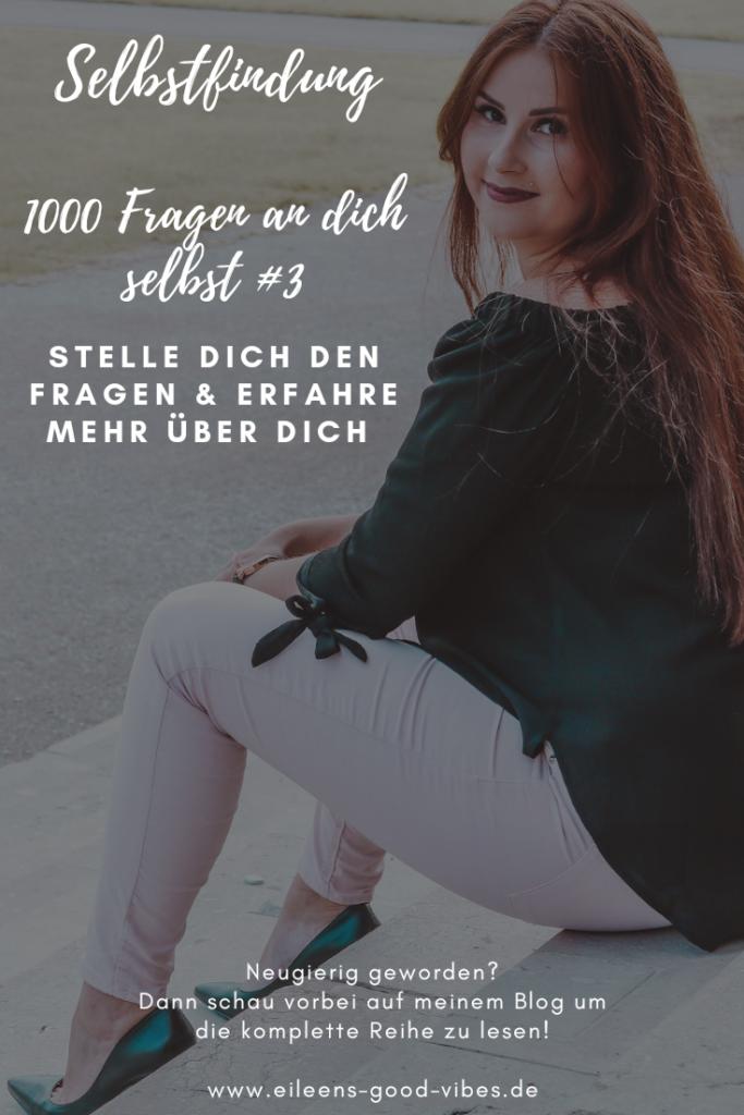 1000 Fragen an dich selbst #3, Pinterest Beitrag, eileens good vibes