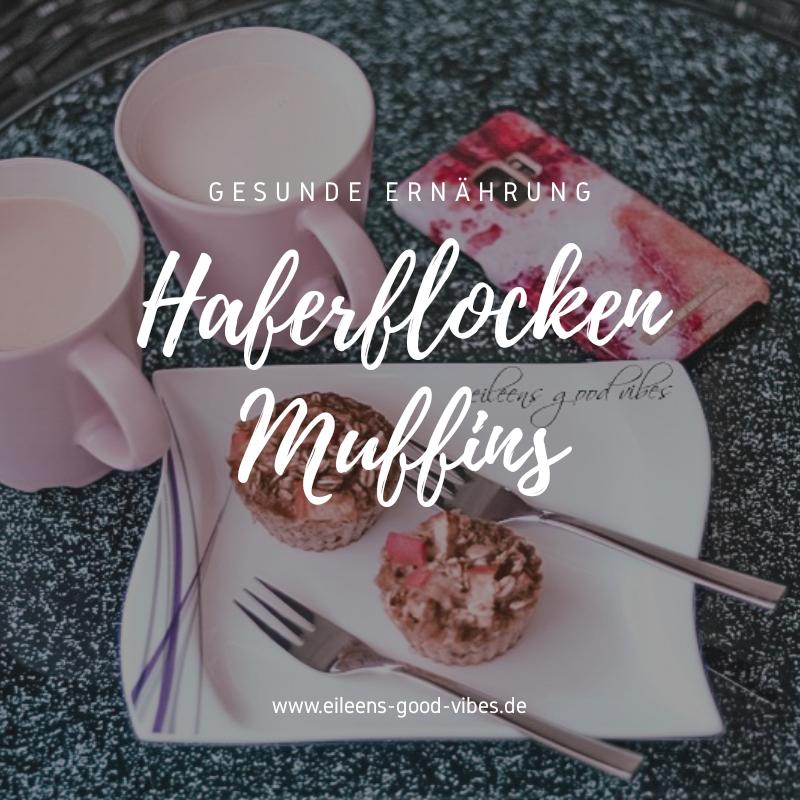 Haferflocken Muffins, gesunde Ernährung, eileens good vibes