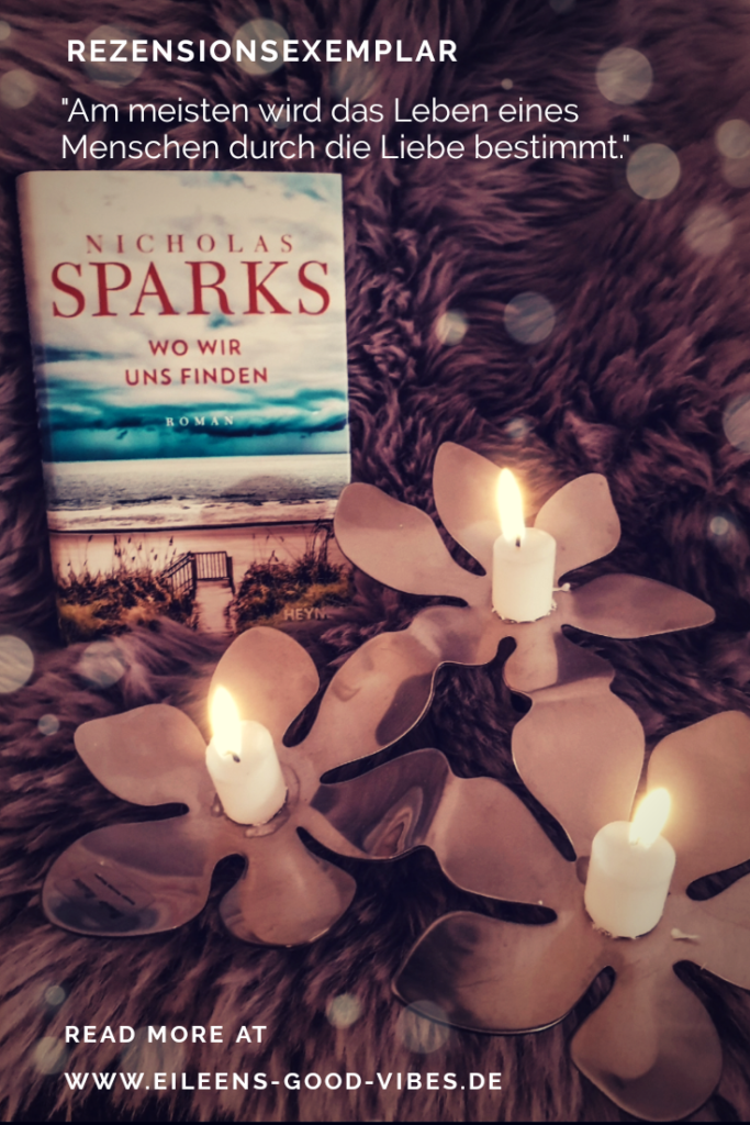 Nicholas Sparks, Wo wir uns finden, Rezensionsexemplar, eileens good vibes