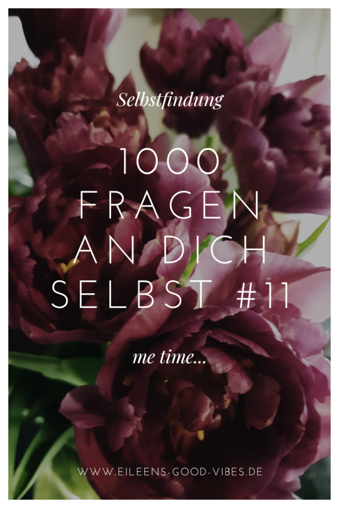1000 Fragen an dich selbst #11, Selbstfindung, me time