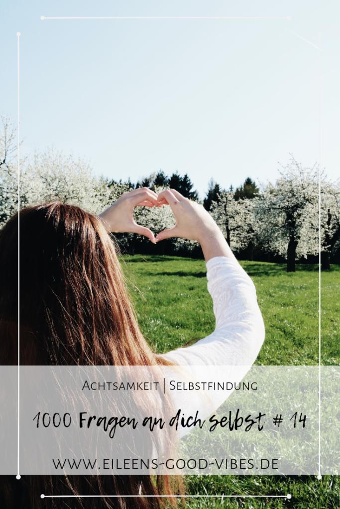 1000 Fragen an dich selbst #14, Pinterest, Selbstfindung, Selbstachtung, Achtsamkeit