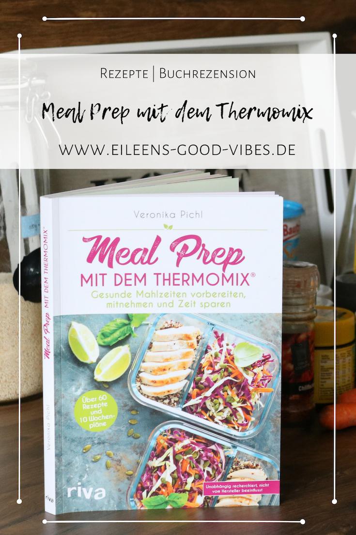 Meal Prep mit dem Thermomix, Rezepte, Essenszubereitung