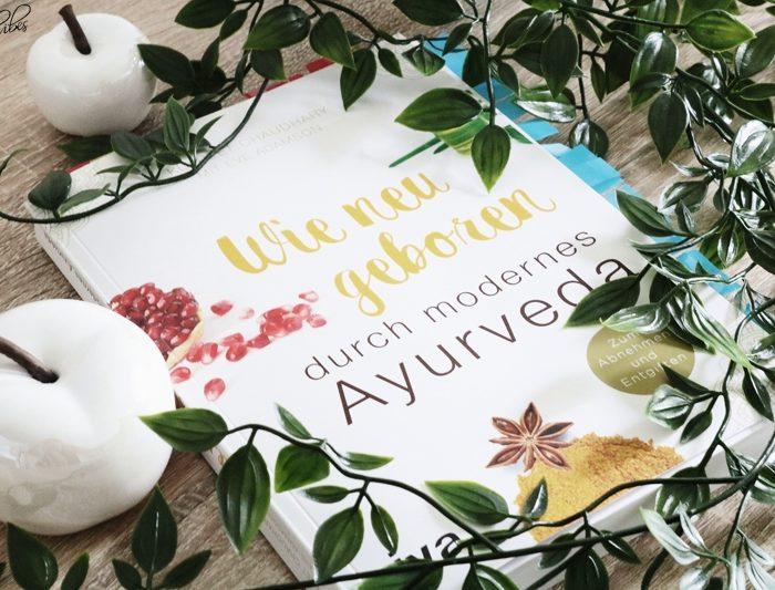 Wie neu geboren durch modernes Ayurveda | Der Selbsttest