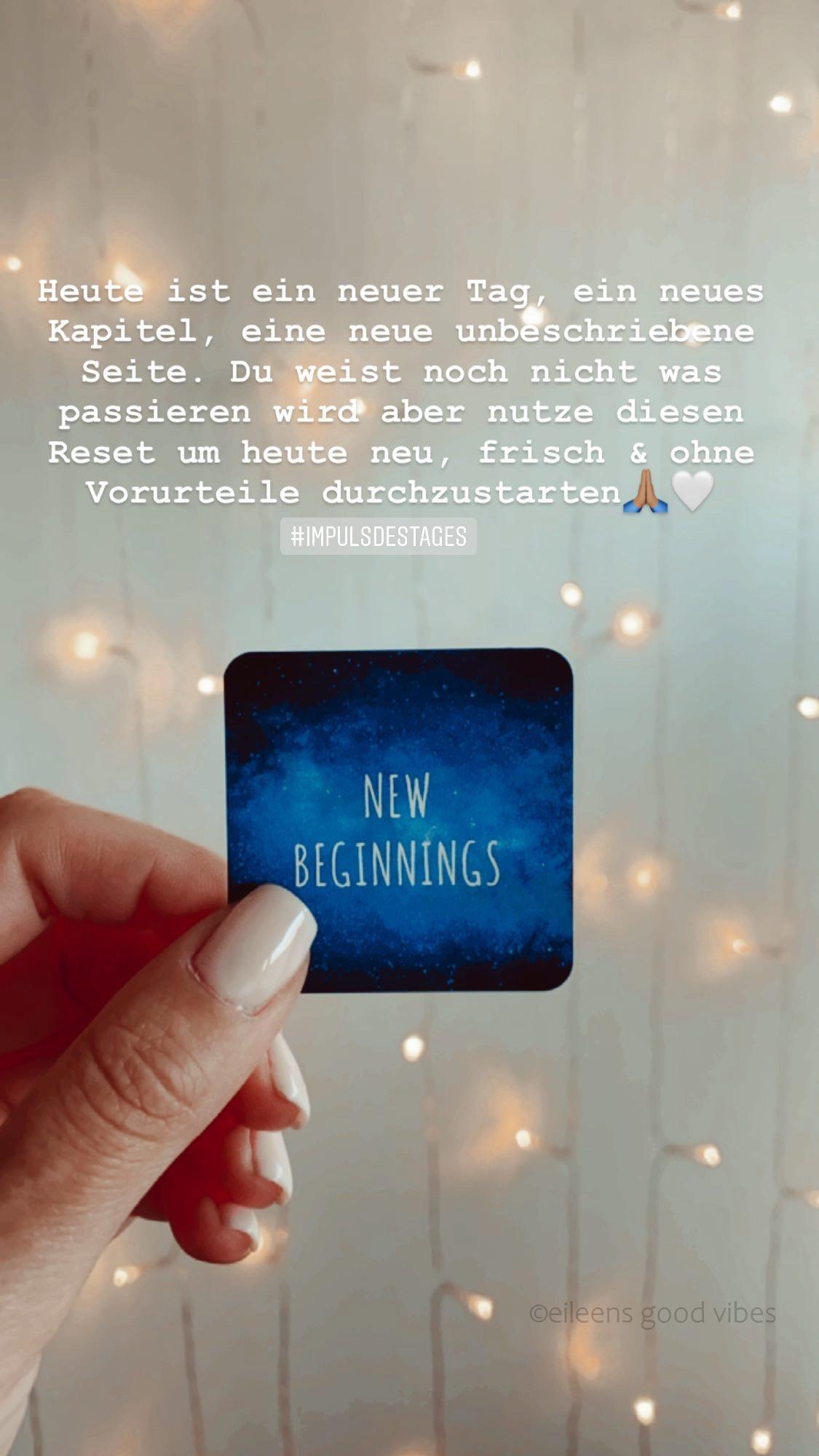 """Monatsrückblick - Impulskarte des Tages """"New Beginnings"""". Heute ist ein neuer Tag, ein neues Kapitel, eine neue unbeschriebene Seite. Du weist noch nicht was passieren wird aber nutze diesen Reset um heute neu, frisch und ohne Vorurteile durchzustarten."""
